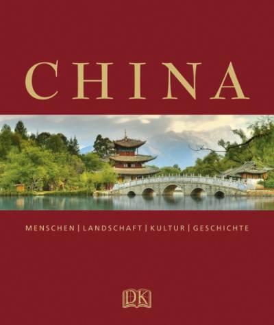China. Menschen - Landschaft - Kultur - Geschichte