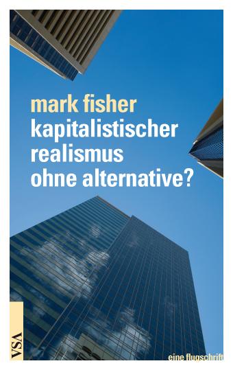 Mark Fisher möchte eine Alternative zur derzeitigen Ausformung des Kapitalismus aufzeigen.