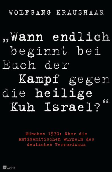 Wolfgang Kraushaars Buch - Wann beginnt bei Euch endlich der Kampf gegen die heiloge Kuh Israel?