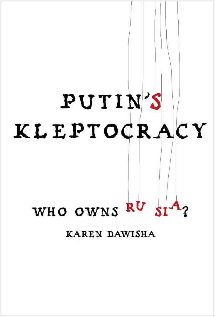 Cover - Karen Dawisha - Putins Kleptocracy - Who owns russia