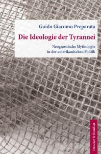 Guido Preparata - Die Ideologie der Tyrannei